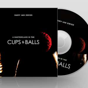 A MASTERCLASS IN THE CUPS & BALLS BY JAMY IAN SWISS ON DVD